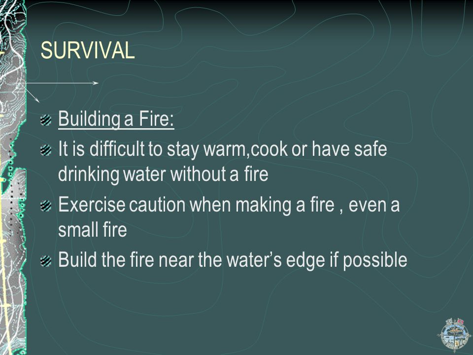 SURVIVAL Building a Fire: