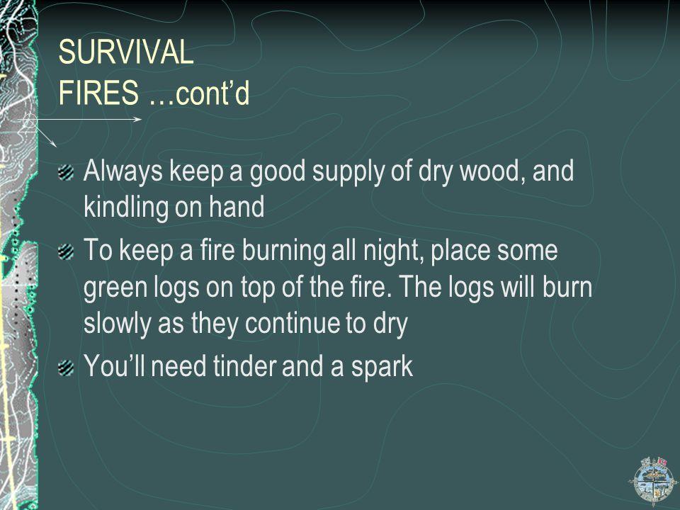 SURVIVAL FIRES …cont'd