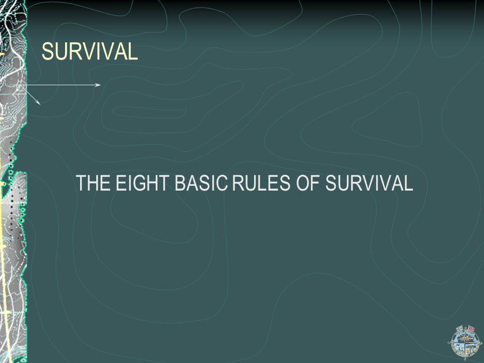 THE EIGHT BASIC RULES OF SURVIVAL