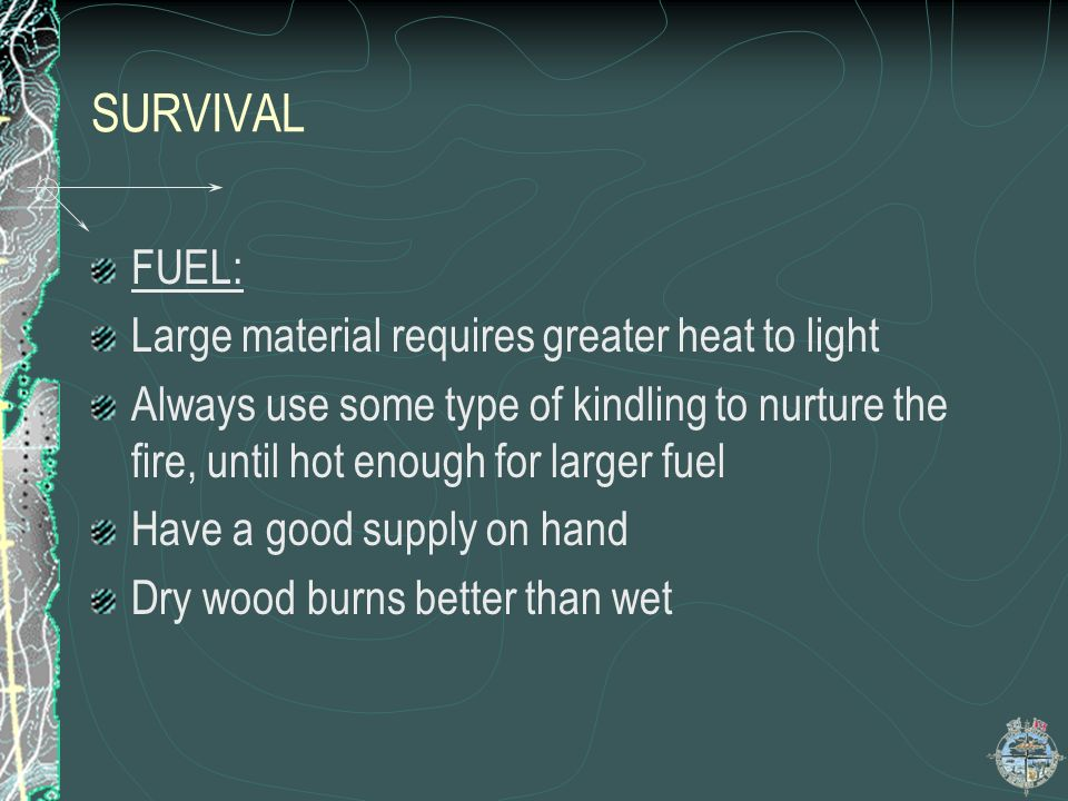 SURVIVAL FUEL: Large material requires greater heat to light