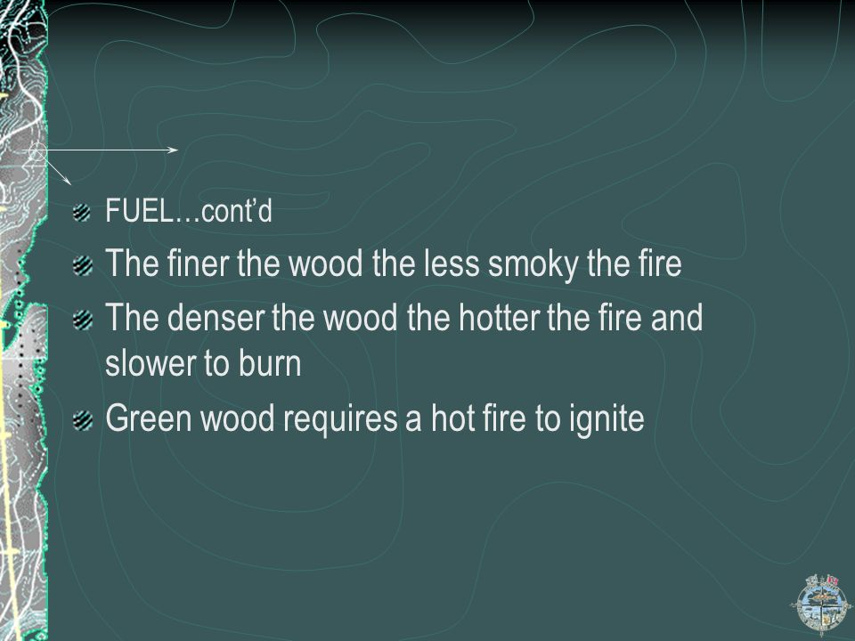 The finer the wood the less smoky the fire