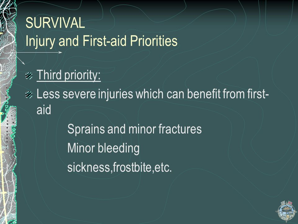 SURVIVAL Injury and First-aid Priorities