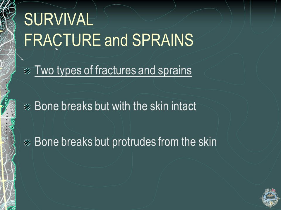 SURVIVAL FRACTURE and SPRAINS