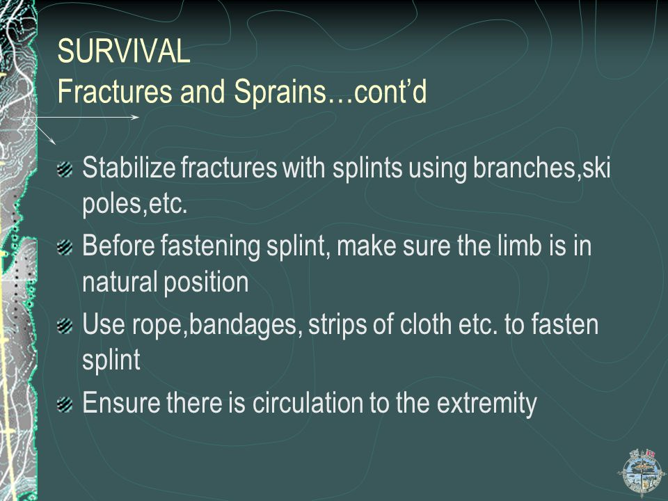 SURVIVAL Fractures and Sprains…cont'd