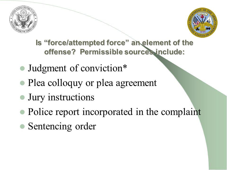 Judgment of conviction* Plea colloquy or plea agreement