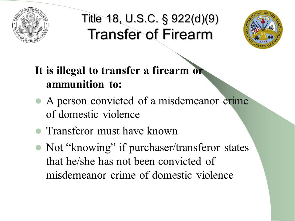 Transfer of Firearm Title 18, U.S.C. § 922(d)(9)