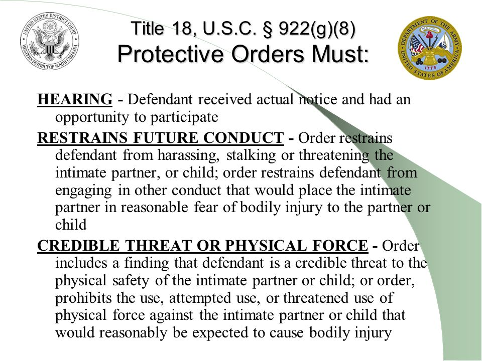 Title 18, U.S.C. § 922(g)(8) Protective Orders Must: