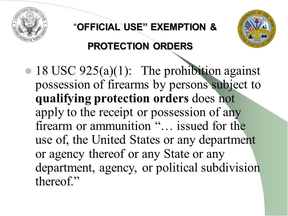 OFFICIAL USE EXEMPTION & PROTECTION ORDERS