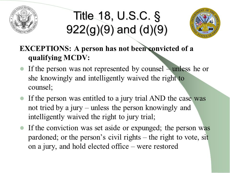 Title 18, U.S.C. § 922(g)(9) and (d)(9)