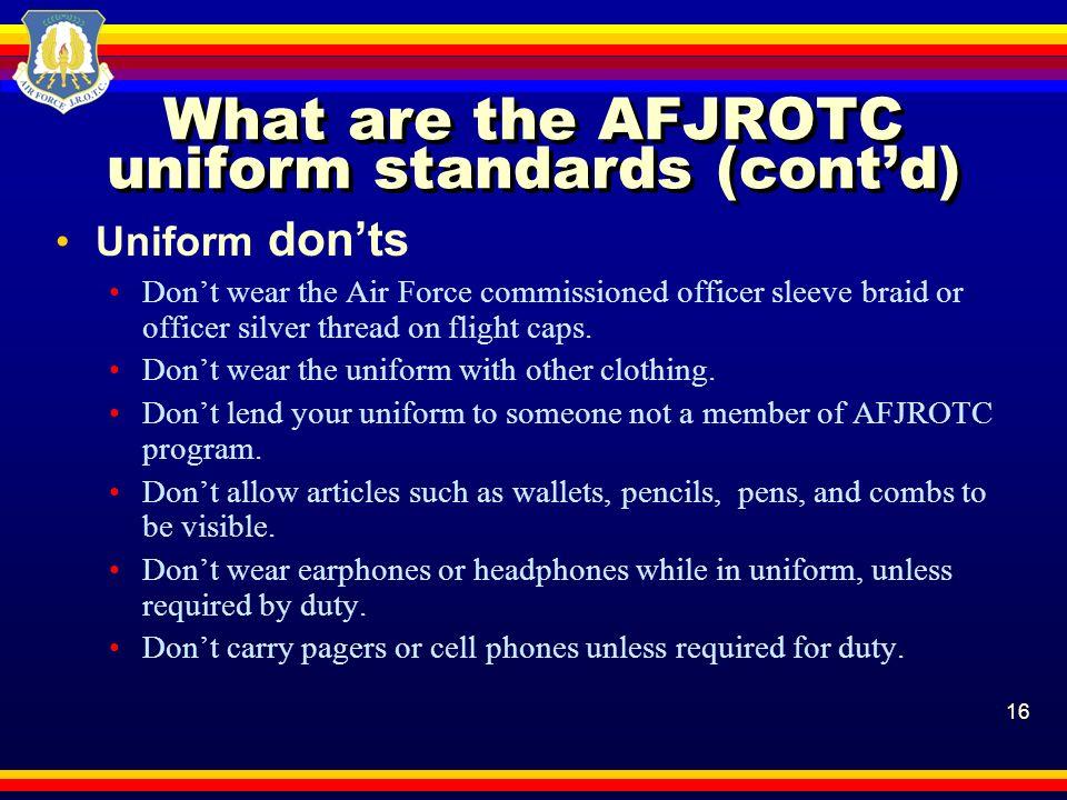 What are the AFJROTC uniform standards (cont'd)