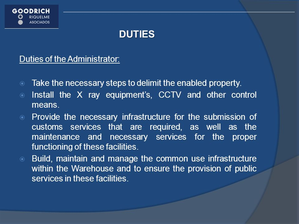 DUTIES Duties of the Administrator: