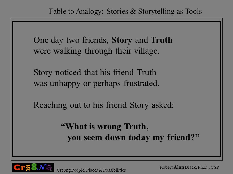 One day two friends, Story and Truth