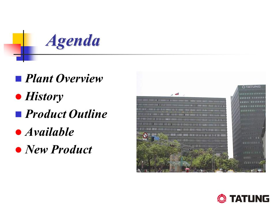 Agenda Plant Overview History Product Outline Available New Product