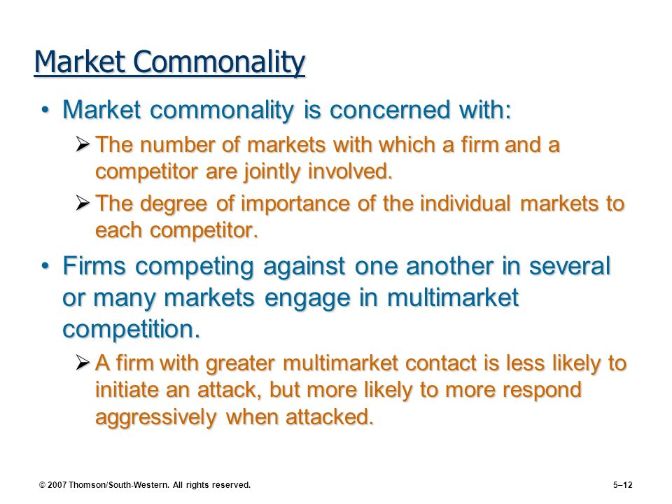 Market Commonality Market commonality is concerned with: