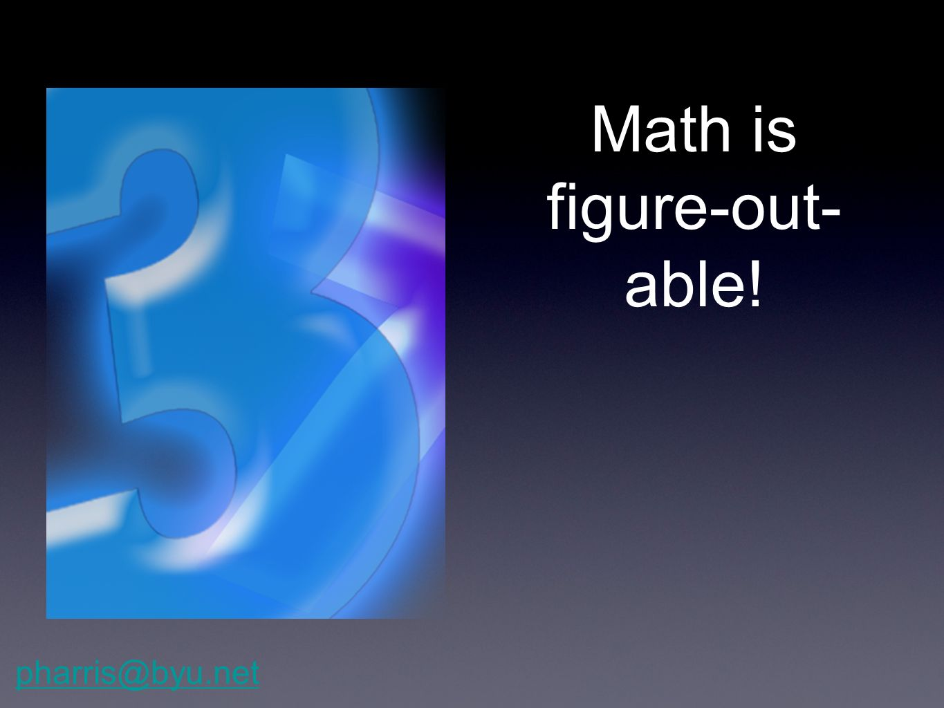 Math is figure-out-able!