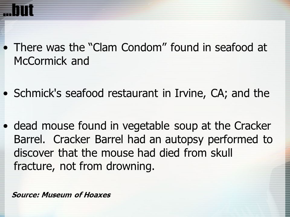 …but There was the Clam Condom found in seafood at McCormick and