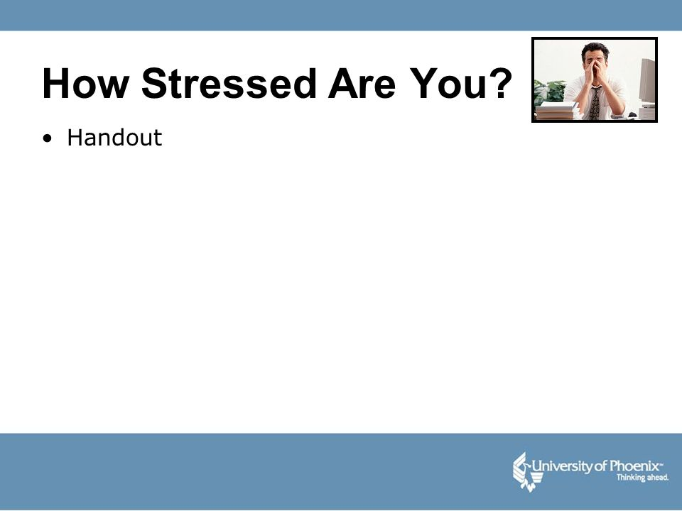 How Stressed Are You Handout