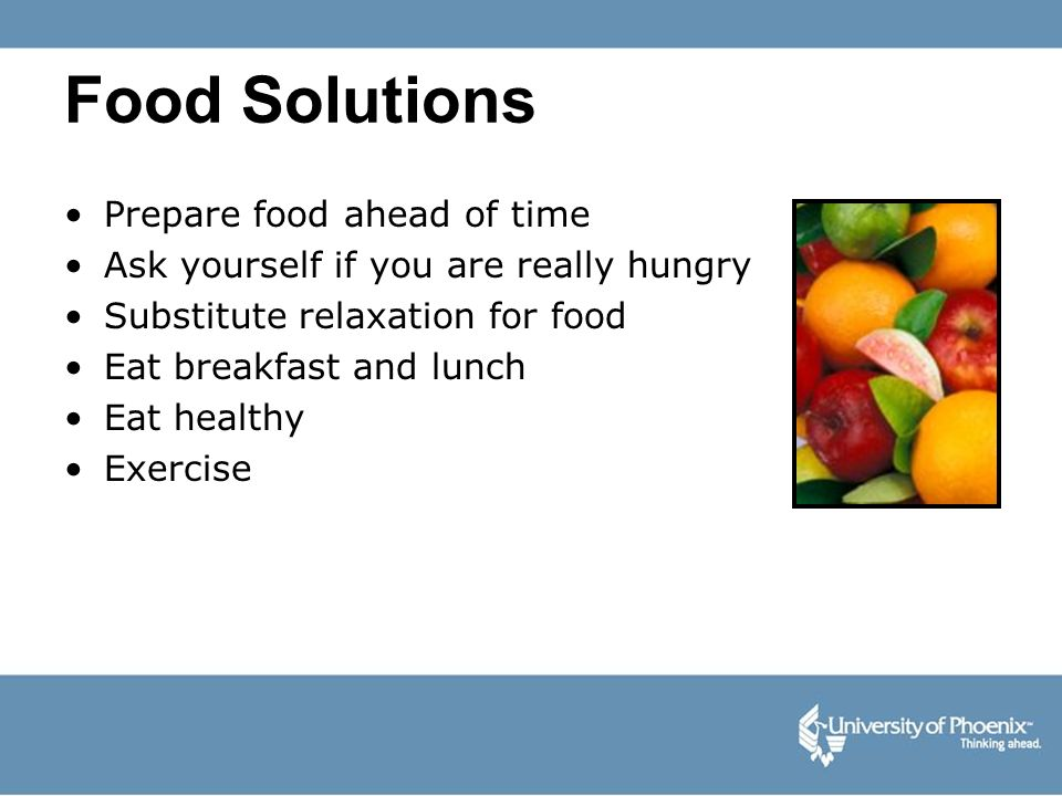 Food Solutions Prepare food ahead of time