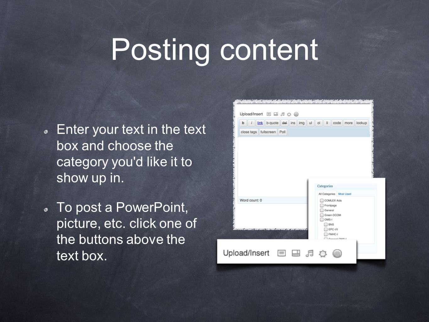 Posting content Enter your text in the text box and choose the category you d like it to show up in.