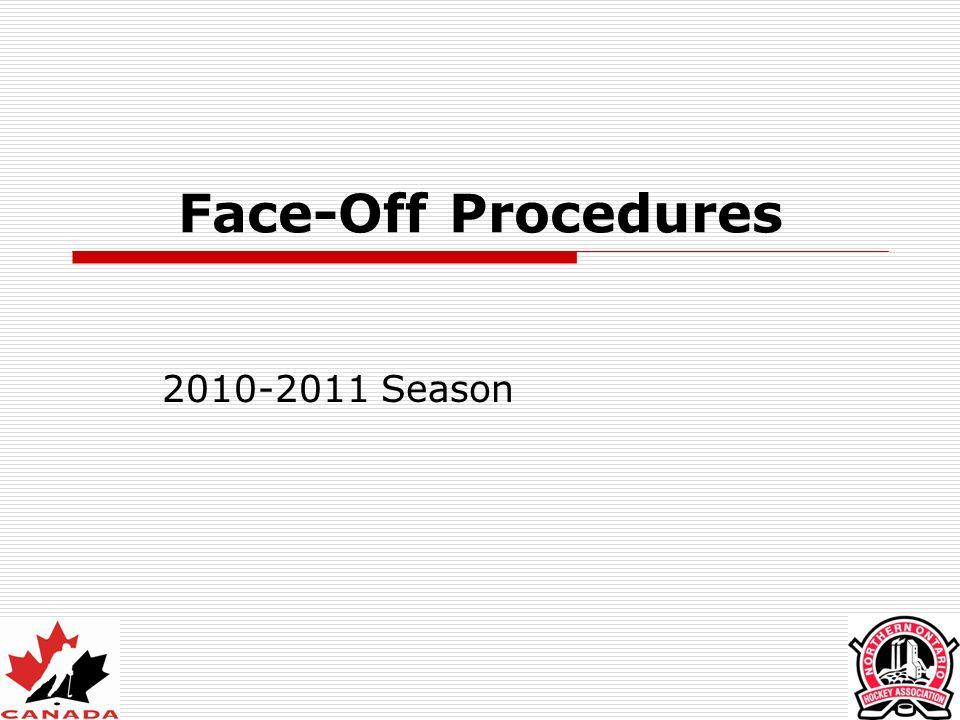 Face-Off Procedures 2010-2011 Season