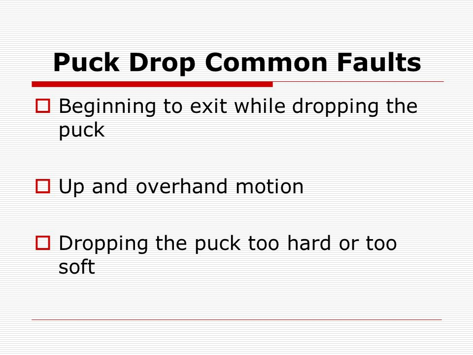 Puck Drop Common Faults