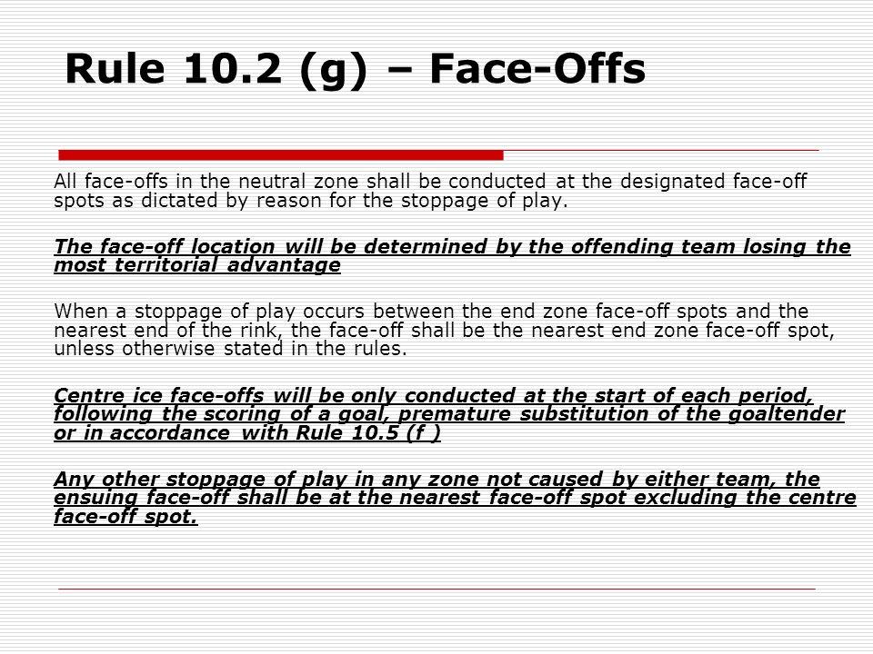 Rule 10.2 (g) – Face-Offs
