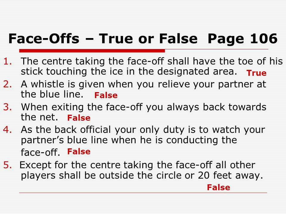 Face-Offs – True or False Page 106