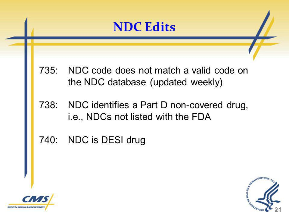 NDC Edits 735: NDC code does not match a valid code on the NDC database (updated weekly)