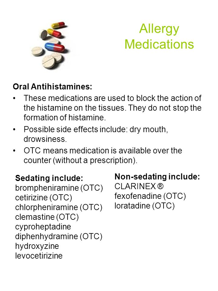 Allergy Medications Oral Antihistamines: