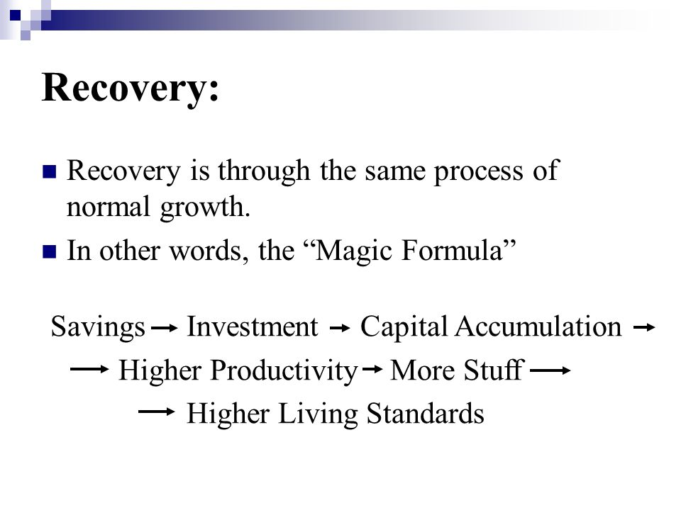 Recovery: Recovery is through the same process of normal growth.