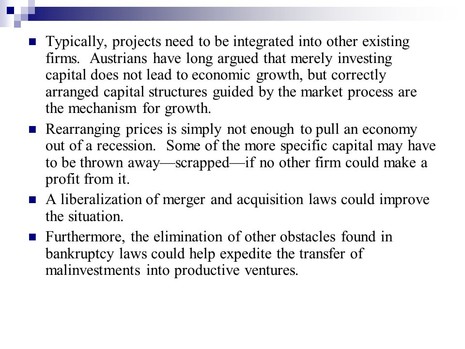 Typically, projects need to be integrated into other existing firms