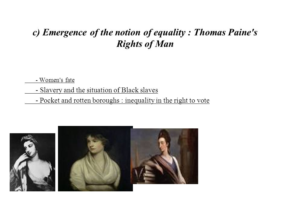 c) Emergence of the notion of equality : Thomas Paine s Rights of Man