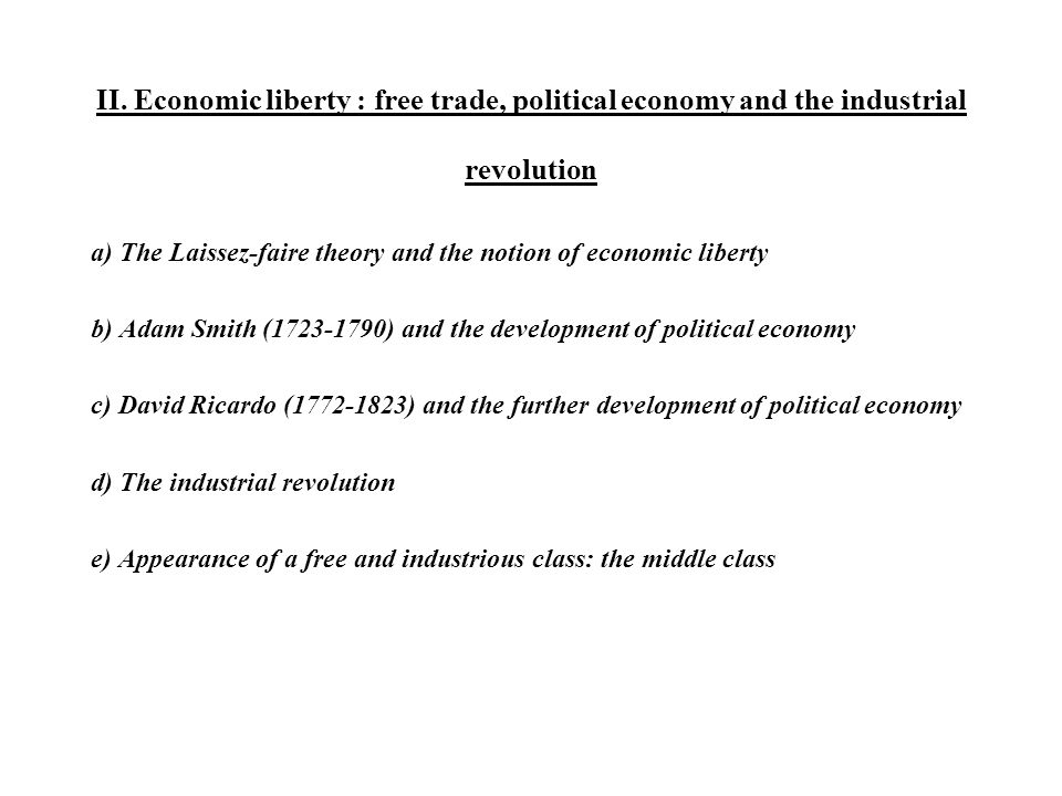 II. Economic liberty : free trade, political economy and the industrial revolution
