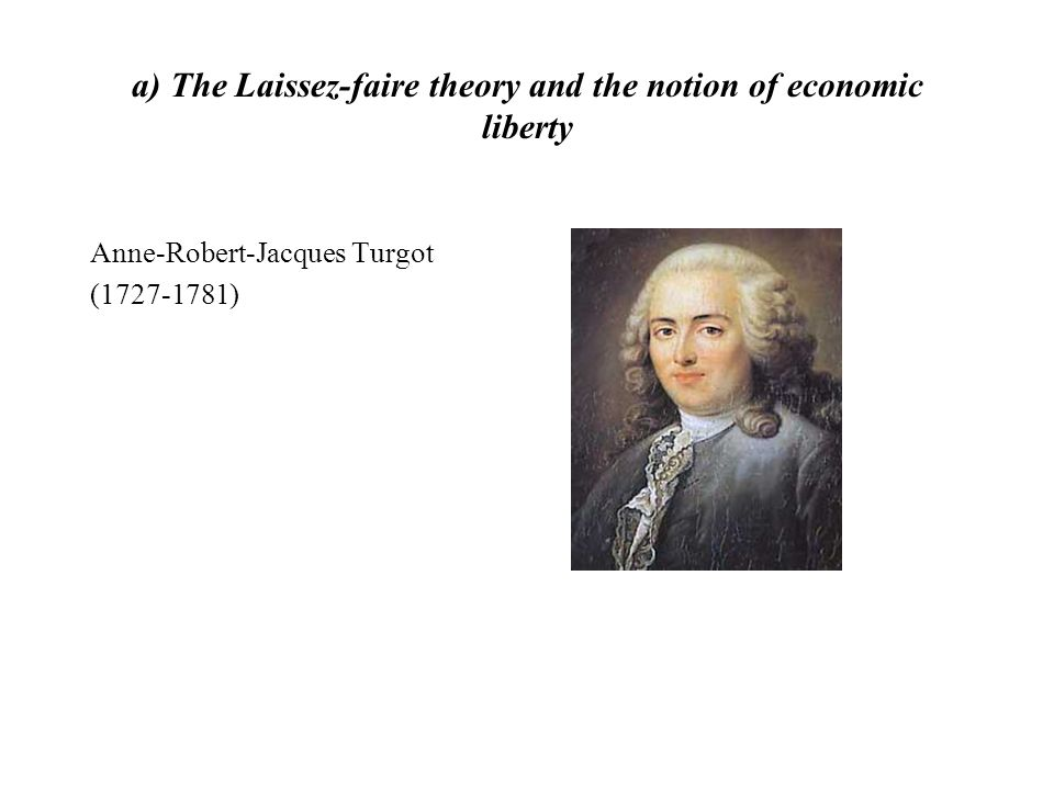 a) The Laissez-faire theory and the notion of economic liberty