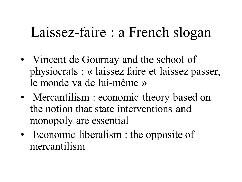 Laissez-faire : a French slogan