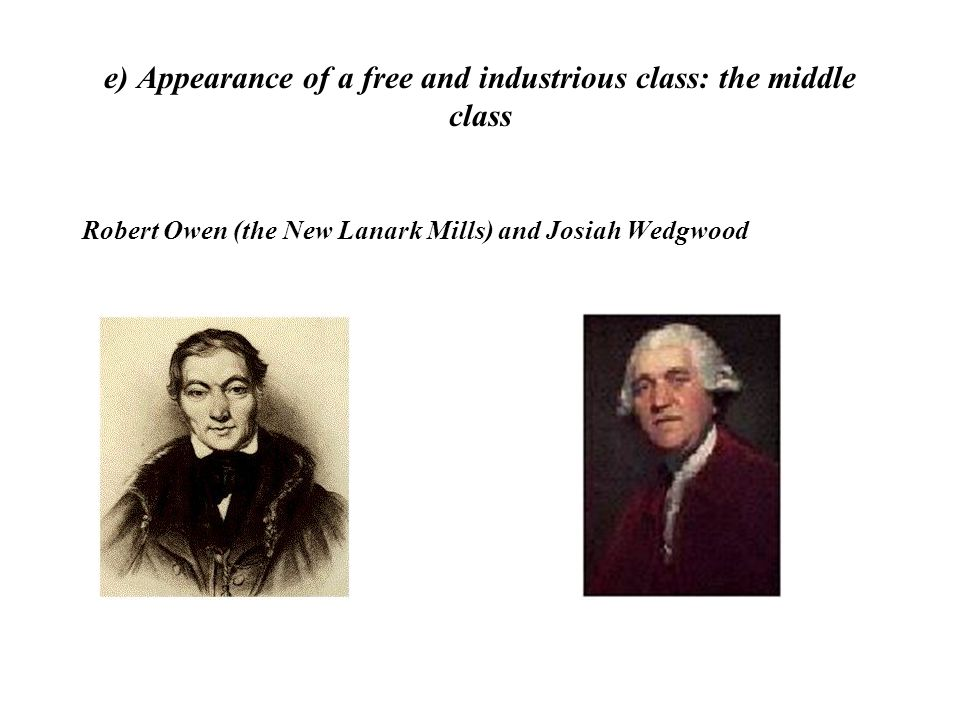 e) Appearance of a free and industrious class: the middle class