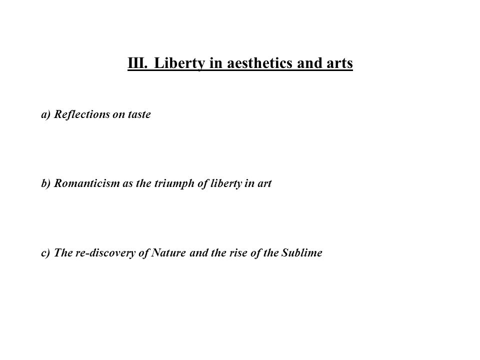 III. Liberty in aesthetics and arts