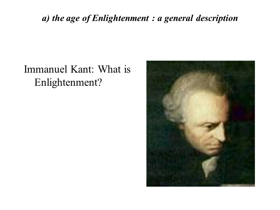 a) the age of Enlightenment : a general description