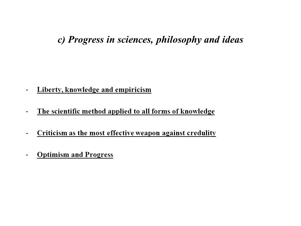 c) Progress in sciences, philosophy and ideas