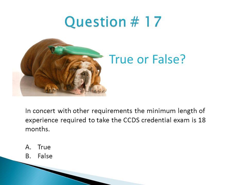 Question # 17 True or False