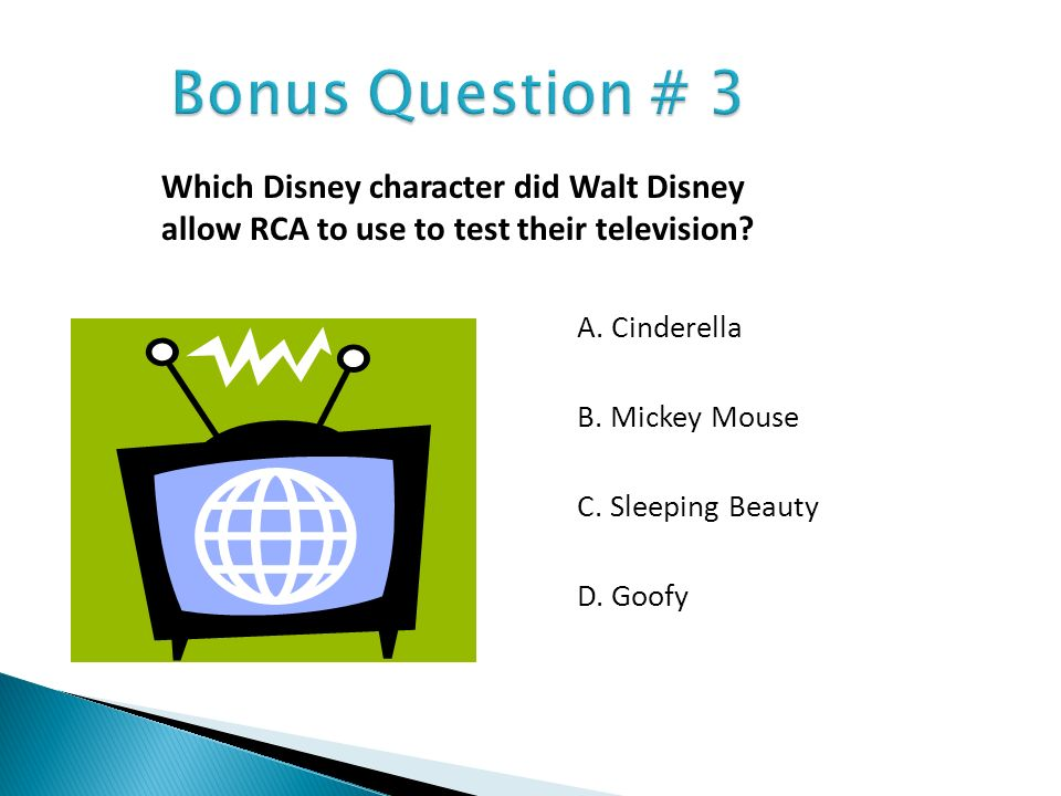 Bonus Question # 3 Which Disney character did Walt Disney allow RCA to use to test their television