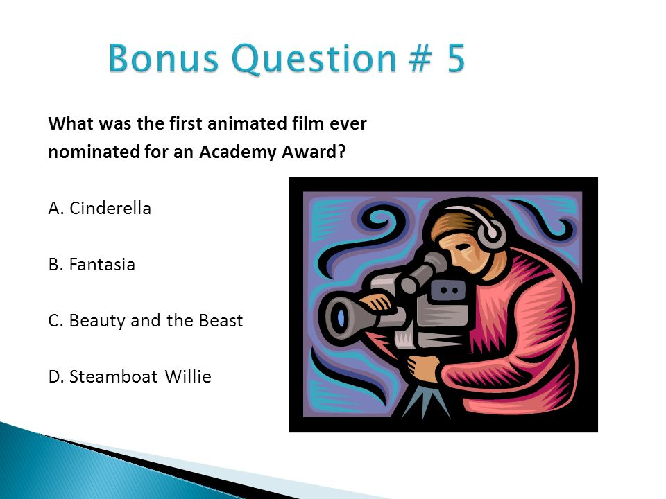 Bonus Question # 5 What was the first animated film ever