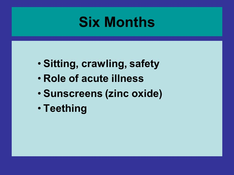 Six Months Sitting, crawling, safety Role of acute illness