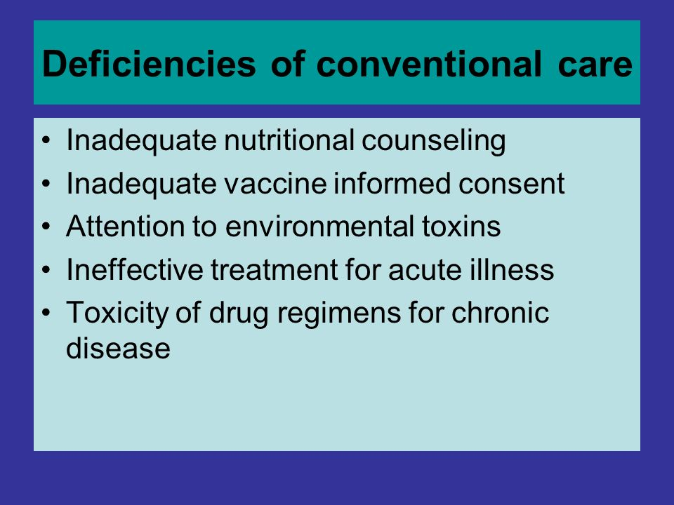 Deficiencies of conventional care