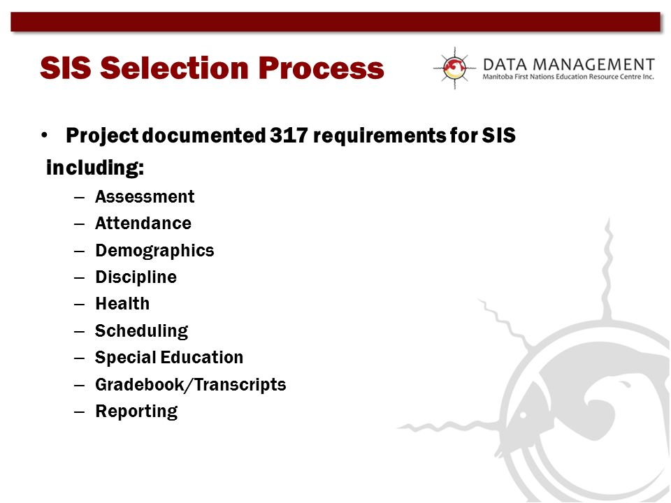 SIS Selection Process Project documented 317 requirements for SIS