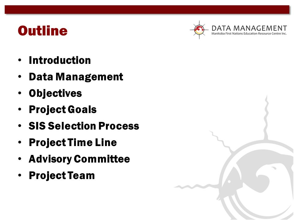 Outline Introduction Data Management Objectives Project Goals