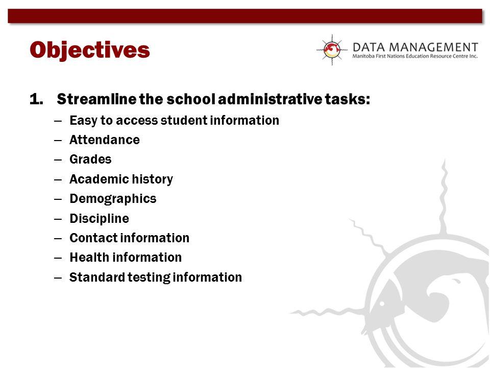 Objectives Streamline the school administrative tasks: