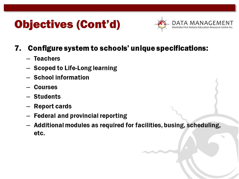 Objectives (Cont'd) Configure system to schools' unique specifications: Teachers. Scoped to Life-Long learning.