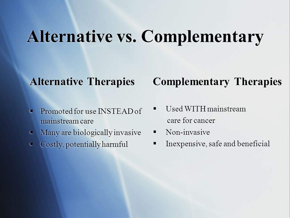 Alternative vs. Complementary