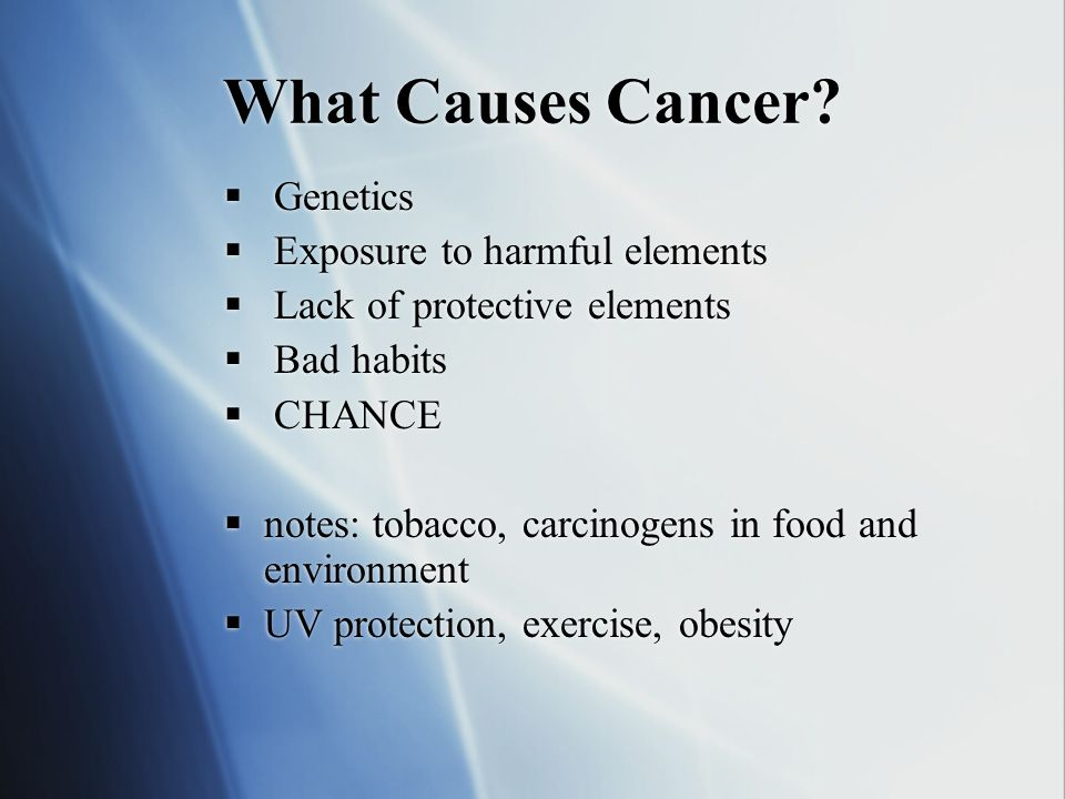 What Causes Cancer Genetics Exposure to harmful elements